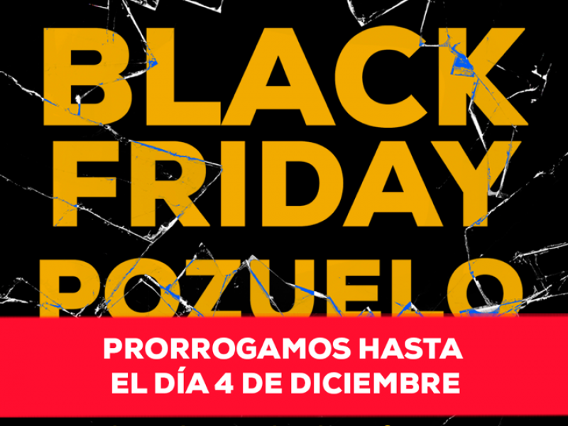 Black Friday Pozuelo PRorrogado